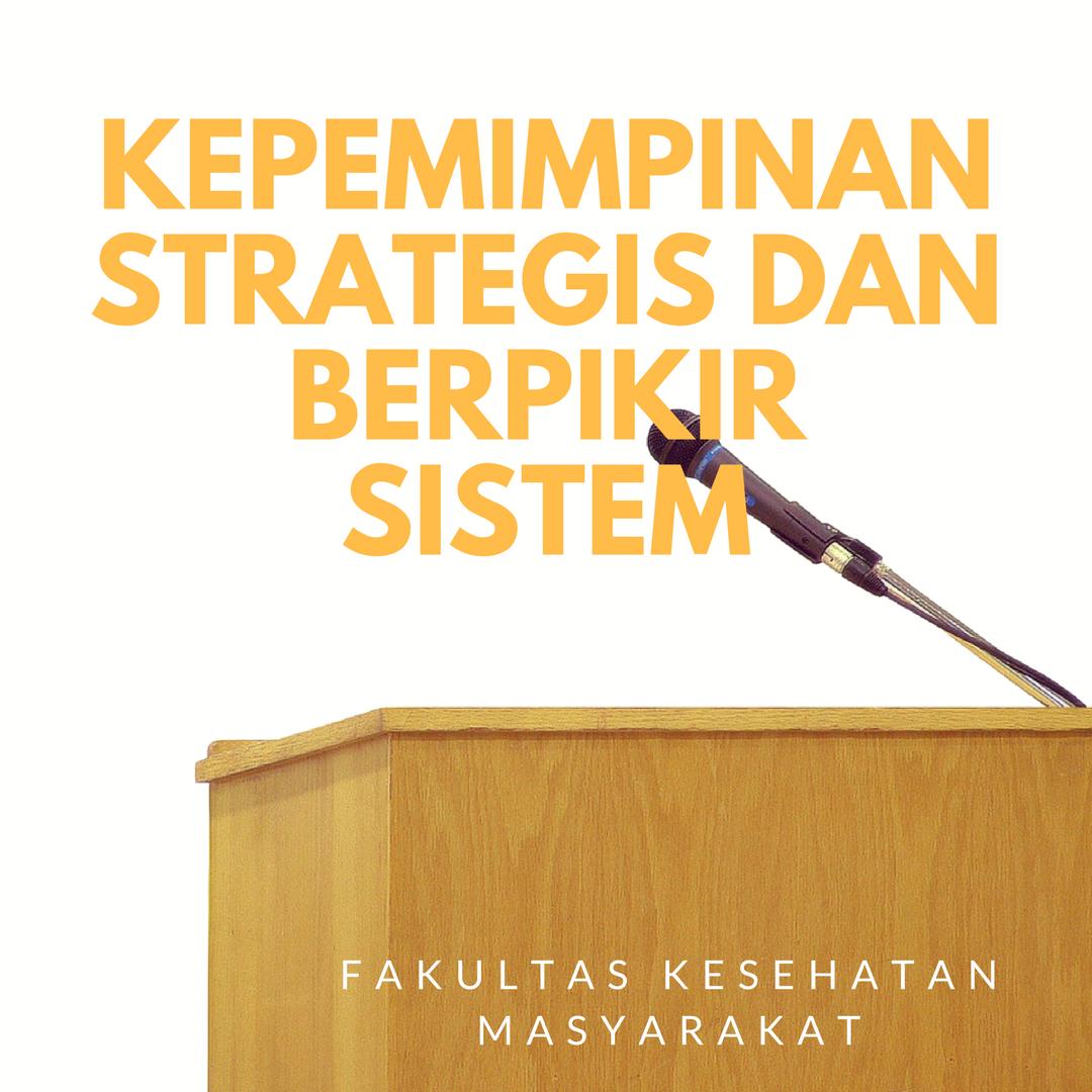 Kepemimpinan Strategis dan Berpikir Sistem